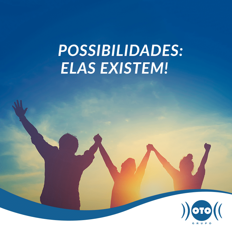 POSSIBILIDADES: ELAS EXISTEM!