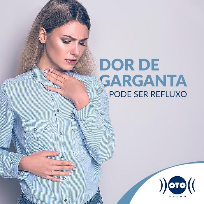 DOR DE GARGANTA PODE SER REFLUXO