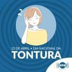 22 de Abril: Dia Nacional da Tontura
