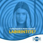 A ENXAQUECA PODE LEVAR À LABIRINTITE?