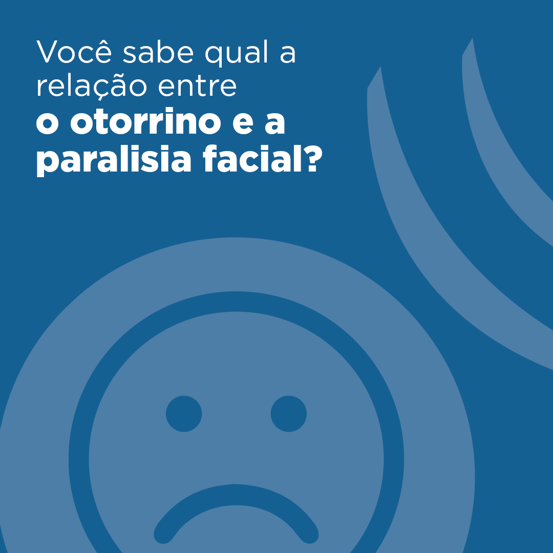 O Otorrino e a Paralisia Facial