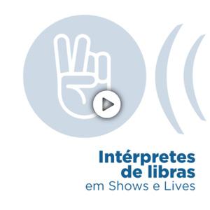 INTÉRPRETES DE LIBRAS EM SHOWS E LIVES