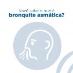 VOCÊ SABE O QUE É BRONQUITE ASMÁTICA?
